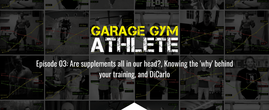 Are supplements all in our head?, Knowing the 'why' behind your training, and DiCarlo