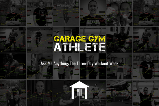 garage, garage gym, garage gym athlete, end of three, end of three fitness, fitness, ask me anything, three-day workout week