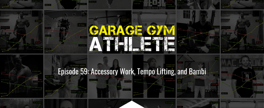 garage gym, garage gym athlete, end of three fitness, fitness, Bambi, accessory work, tempo lifting, meet yourself Saturday