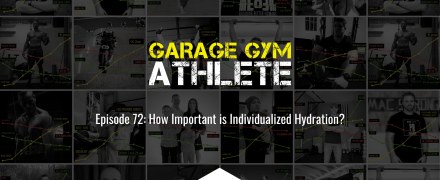 garage gym, garage gym athlete, end of three fitness, fitness, individualized hydration, biggest fitness lies, backbone, meet yourself Saturday
