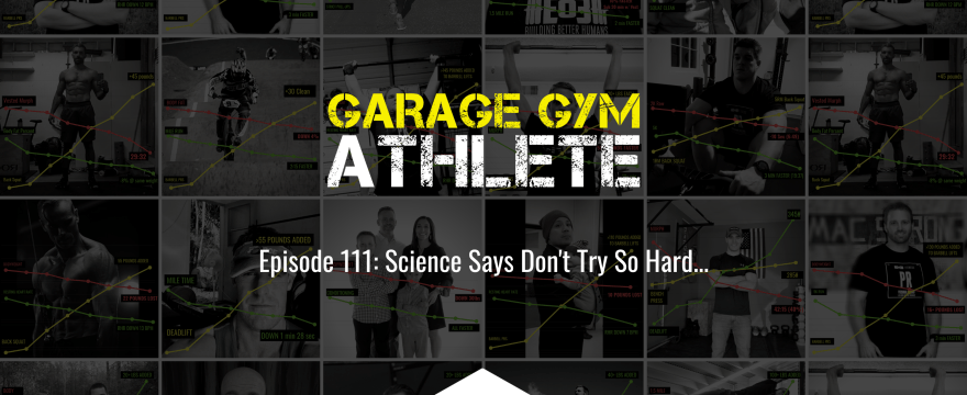garage gym, garage gym athlete, end of three fitness, fitness, meet yourself Saturday, science says don't try so hard, ask me anything, working out fasted, weight loss, patriot