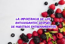 La importancia de los antioxidantes después de nuestros entrenamientos