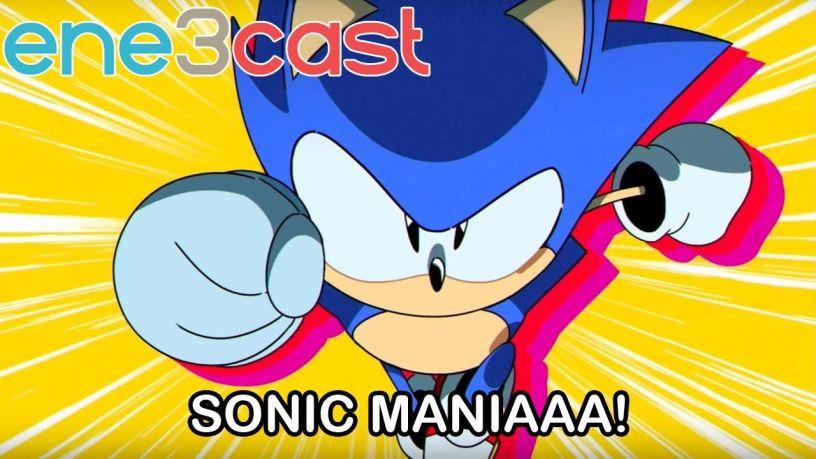 ene3cast 132 - Sonic Mania