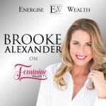 Episode #11 Feminine Wealth TV: Brooke Alexander on Living Your Legacy