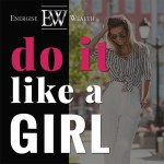 Why 'Doing It Like A Girl ' Is Business Gold