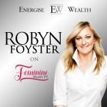 Robyn Foyster – Inside the Mind of a Multi-Media Success Maverick