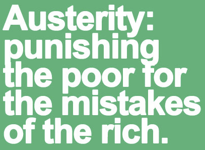 Austerity punishing poor for mistakes of rich