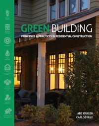 Green Building: Principles And Practices In Residential Construction By Abe Kruger And Carl Seville, A Review