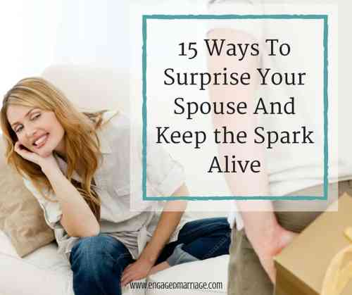 15 Ways To Surprise Your Spouse And Keep the Spark Alive (1)