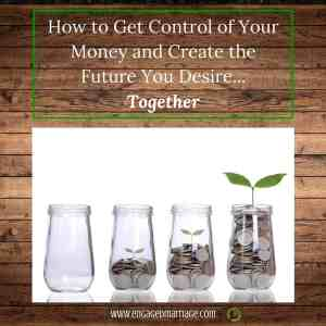 How to Get Control of Your Money and Create the Future You DesireTogether (1)