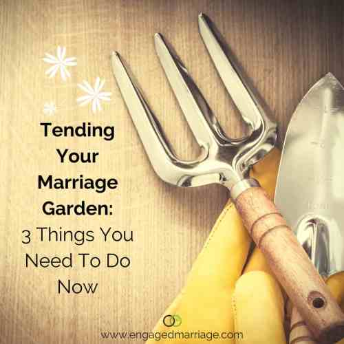 tending-your-marriage-garden-3-things-you-need-to-do-now