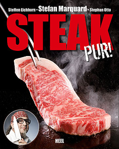 Steak Pur! Stefan Marquard, Bestes Barbecue Buch – Deutschland 2010! Gourmand World Cookbook Awards. Grillbuch