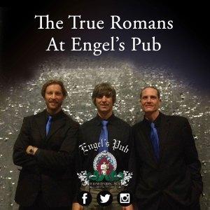 the True Romans at Engel's Pub
