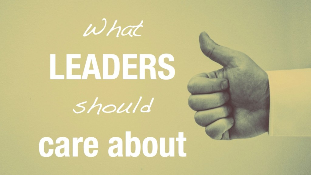 What leaders should care about | Engineering and Leadership