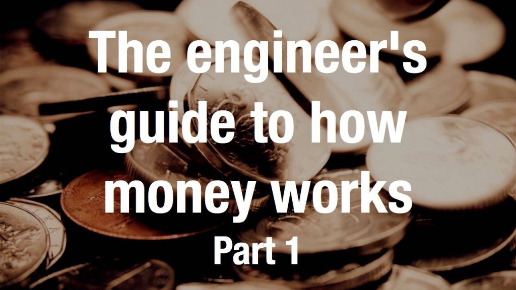 The engineer's guide to how money works