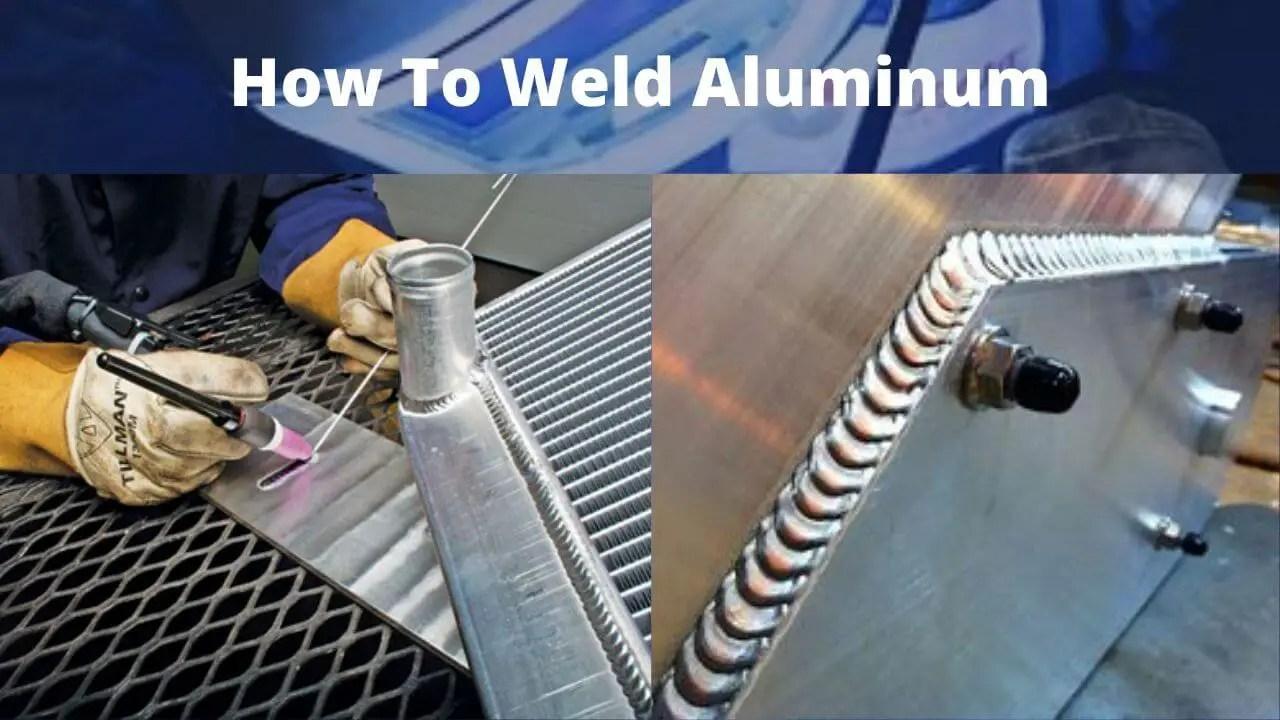 How to weld Aluminum
