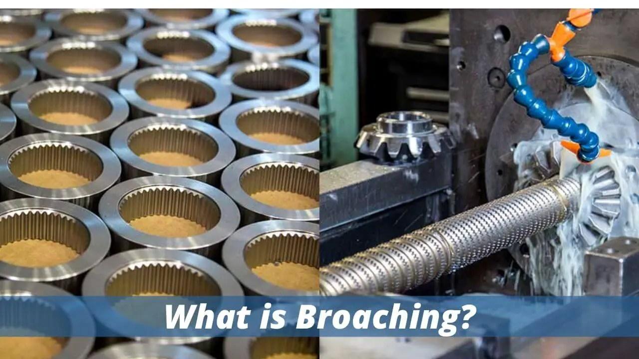 Broaching