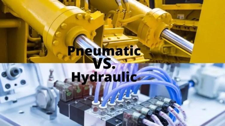 Pneumatic Vs. Hydraulic