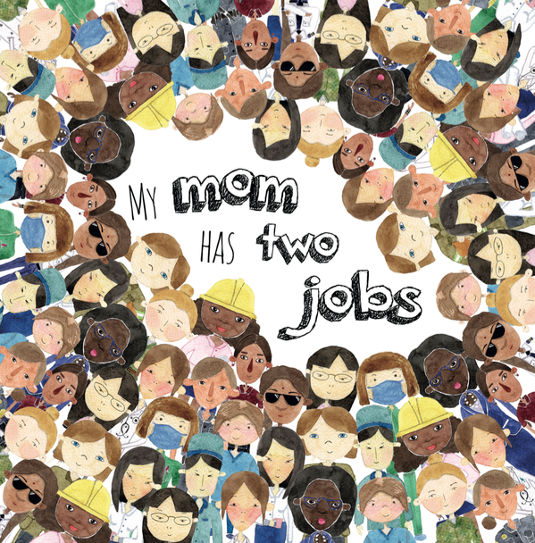 My Mom has Two Jobs by Michelle Travis – a children's book for working moms