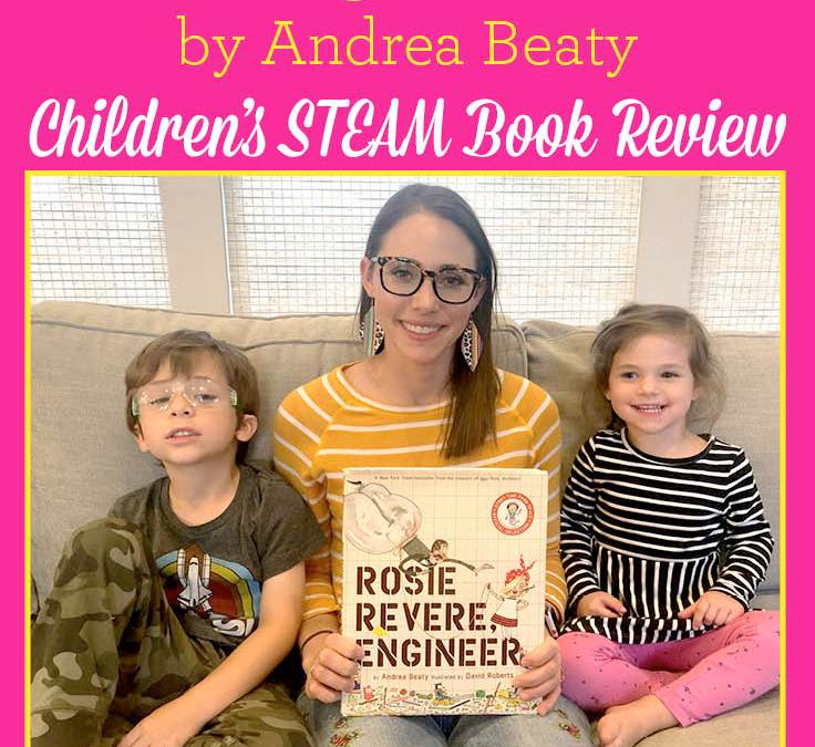 Rosie Revere, Engineer by Andrea Beaty | Children's STEAM Book Review