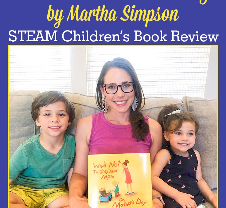 What Not to Give Your Mom on Mother's Day by Martha Simpson | STEAM Children's Book Review