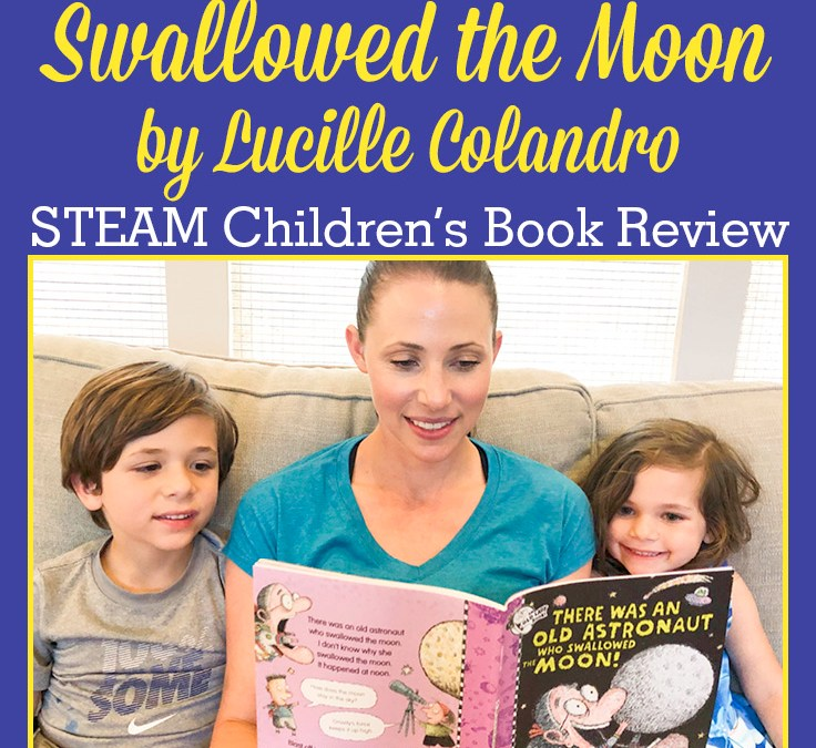 There Was an Old Astronaut Who Swallowed the Moon! by Lucille Colandro | STEAM Book Review