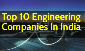 Top 10 Engineering Companies In India