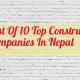 List Of 10 Top Construction Companies In Nepal
