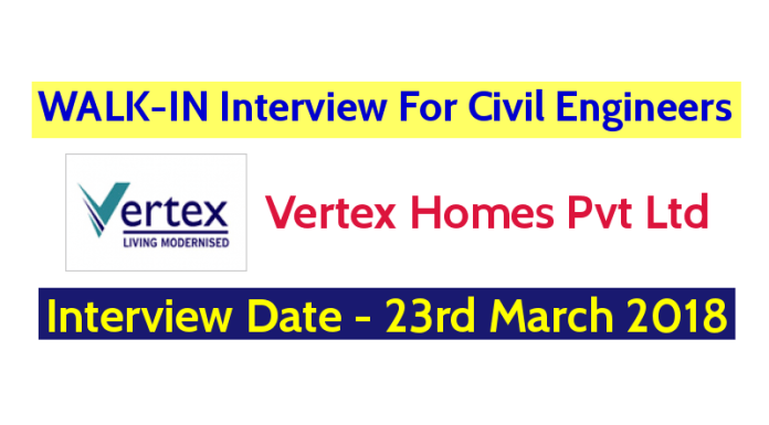 Vertex Homes Pvt Ltd WALK-IN For Civil Engineers Interview Date - 23rd March 2018