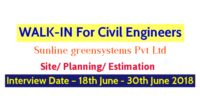 Sunline greensystems Pvt Ltd WALK-IN For Civil Engineers Interview Date – 18th June - 30th June 2018