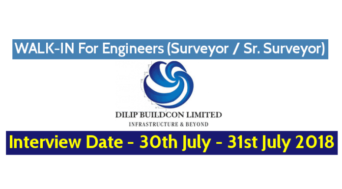 Dilip Buildcon Ltd WALK-IN For Engineers (Surveyor Sr. Surveyor) Interview Date - 30th July - 31st July 2018