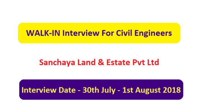 Sanchaya Land & Estate Pvt Ltd WALK-IN For Civil Engineers Interview Date - 30th July - 1st August 2018