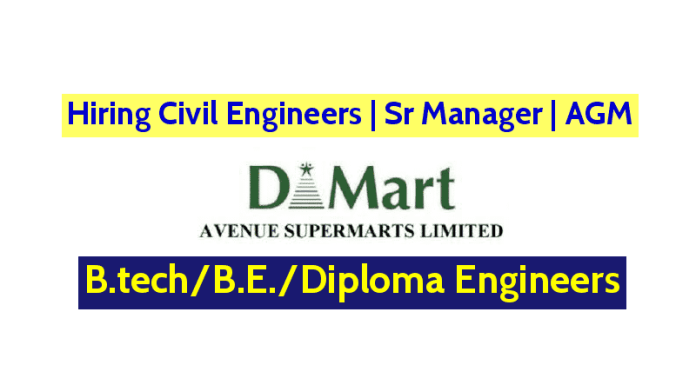 Avenue Supermarts Limited Hiring Civil Engineers Sr Manager AGM B.techB.E.Diploma Engineers