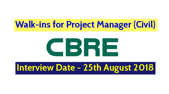 CBRE South Asia Pvt Ltd Walk-ins for Project Manager (Civil) Interview Date - 25th August 2018