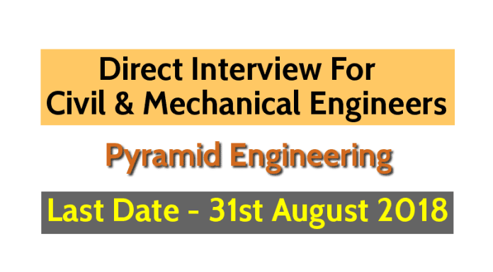 Direct Interview For Civil & Mechanical Engineers Pyramid Engineering Last Date - 31st August 2018