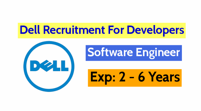 Dell Recruitment For Developers Software Engineer 2 - 6 Years