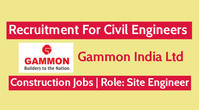 Gammon India Ltd Recruitment For Civil Engineers Construction Jobs Role Site Engineer