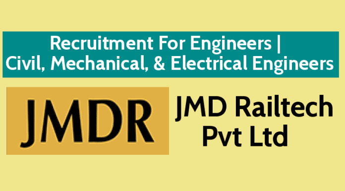 JMD Railtech Pvt Ltd Recruitment For Engineers Civil, Mechanical, & Electrical Engineers
