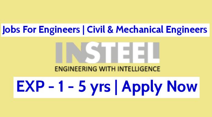 Jobs For Engineers Civil & Mechanical Engineers InSteel Engineers Pvt Ltd 1 - 5 yrs Mumbai