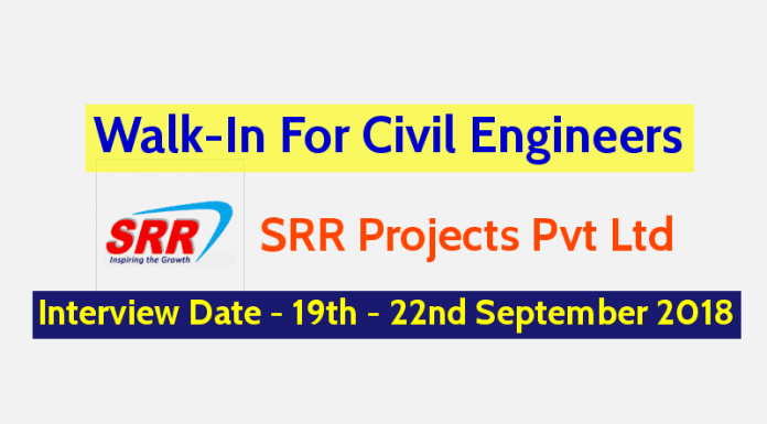 SRR Projects Pvt Ltd Walk-In For Civil Engineers Interview Date - 19th - 22nd September 2018