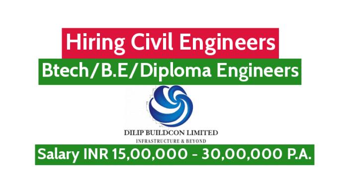 Dilip Buildcon Ltd Hiring Civil Engineers BtechB.EDiploma Engineers Salary INR 15,00,000 - 30,00,000 P.A.