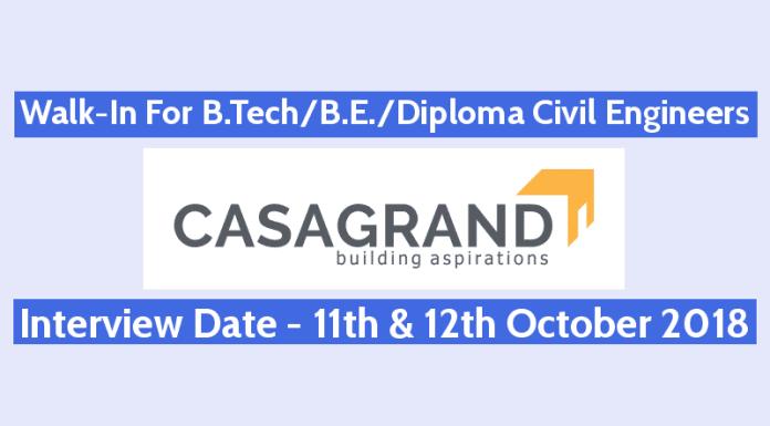 Walk-In For B.TechB.E.Diploma Civil Engineers 11th & 12th October Casa Grand Builder Pvt Ltd