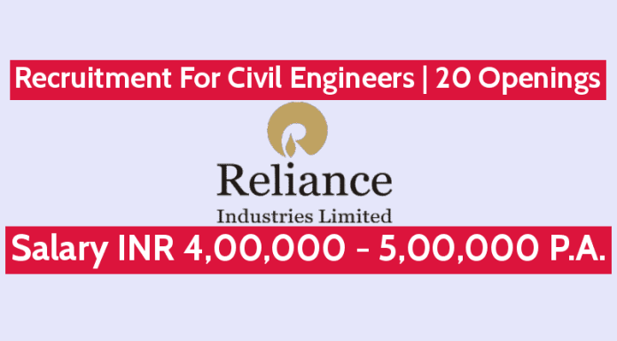Recruitment For Civil Engineers Reliance Industries Ltd 20 Openings Salary INR 4,00,000 - 5,00,000 P.A.