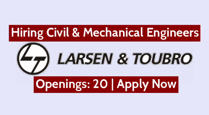 Larsen & Toubro Ltd Hiring Civil & Mechanical Engineers Openings 20 Apply Now