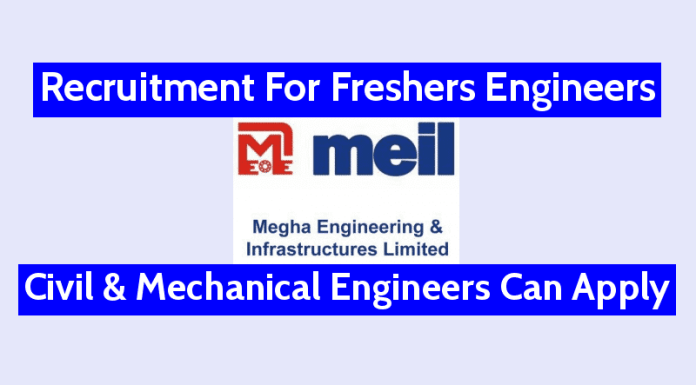 Recruitment For Freshers Engineers - Civil & Mechanical Megha Engineering and Infrastructures Ltd.