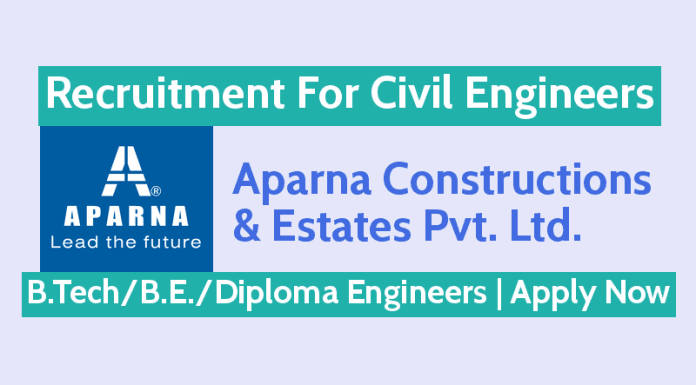 Aparna Constructions Recruitment For Civil Engineers B.TechB.E.Diploma Engineers Apply Now