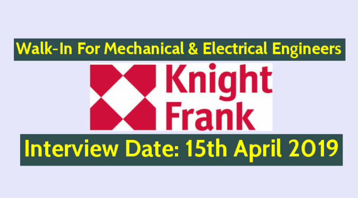 Knight Frank (India) Pvt Ltd Walk-In For Mechanical & Electrical Engineers Interview Date 15th April 2019