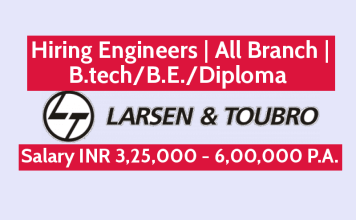 Larsen & Toubro Limited Hiring Engineers All Branch B.techB.E.Diploma Salary INR 3,25,000 - 6,00,000 P.A.