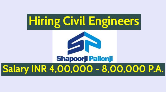 Shapoorji Pallonji Hiring Civil Engineers Salary INR 4,00,000 - 8,00,000 P.A.
