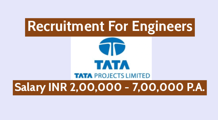Tata Projects Ltd Recruitment For Engineers Salary INR 2,00,000 - 7,00,000 P.A.